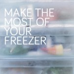 Tuesday Tips: Make the most of your freezer